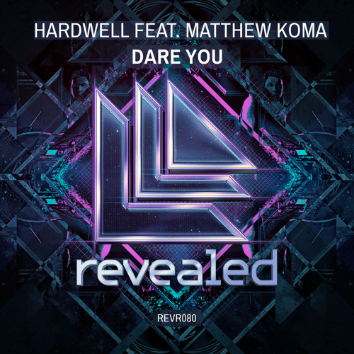 Hardwell feat. Matthew Koma - Dare You (Extended Mix) (OUT NOW!)