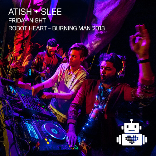 Atish and Mark Slee - Robot Heart - Burning Man 2013