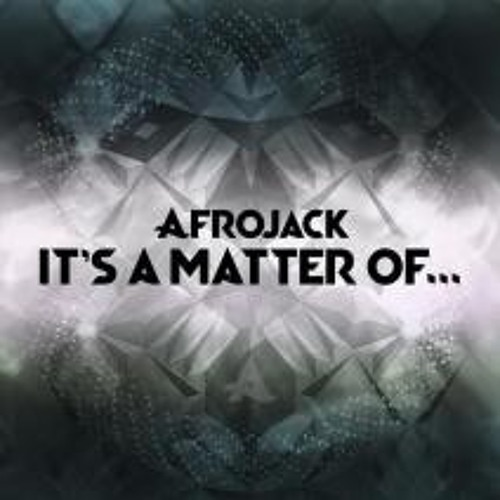 Afrojack - It's a Matter Of - Yubaba (Original Mix)