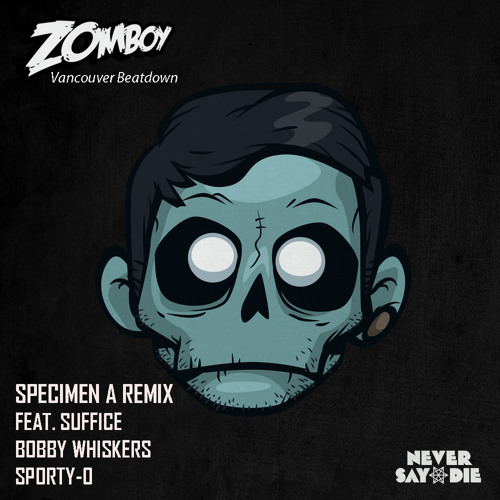 Zomboy - Vancouver Beatdown (Specimen A Remix ft Suffice, Bobby Whiskers and Sporty-O)