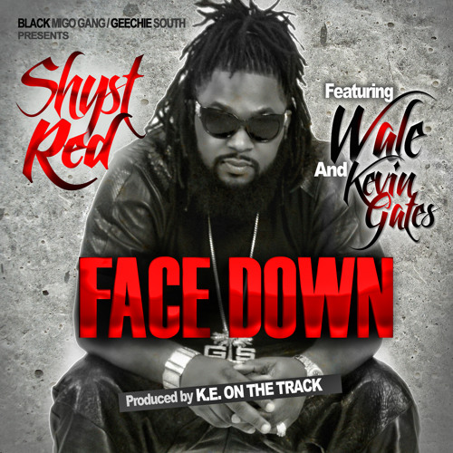 Face Down feat. Wale and Kevin Gates (Dirty)