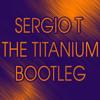 Sergio T - The Titanium ( Bootleg )