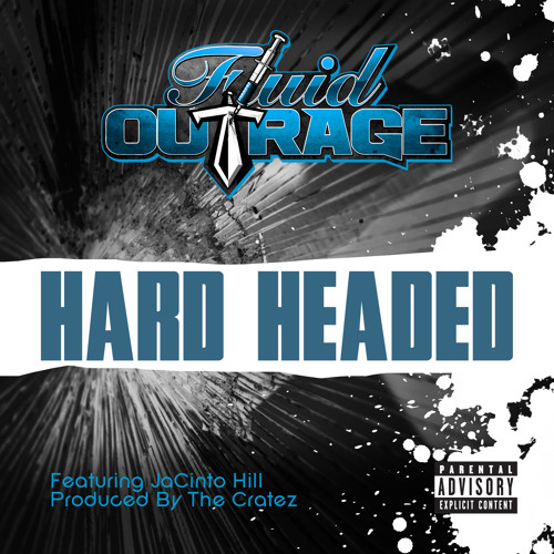 Fluid Outrage - Hard Headed (Prod. The Cratez)