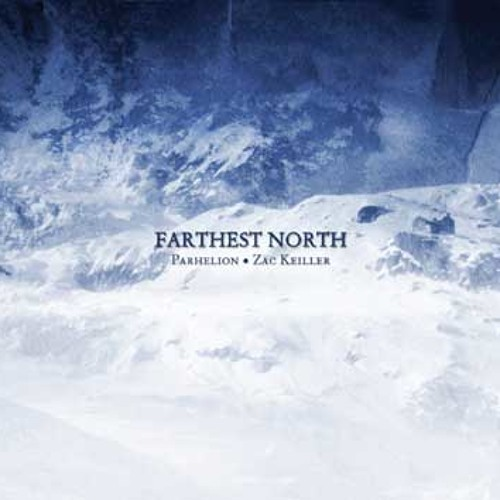 Parhelion & Zac Keiller - Farthest North - Excerpt