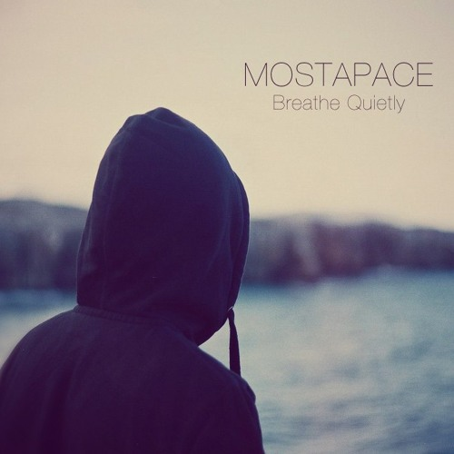 Mostapace - Breathe Quietly