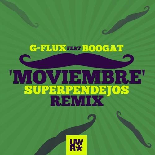 """G-Flux & Boogat """"Moviembre"""" - Superpendejos Remix (FREE DOWNLOAD in description)"""