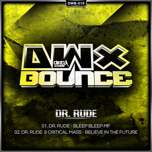 Dr Rude & Critical Mass - Believe In The Future (Official HQ Preview)