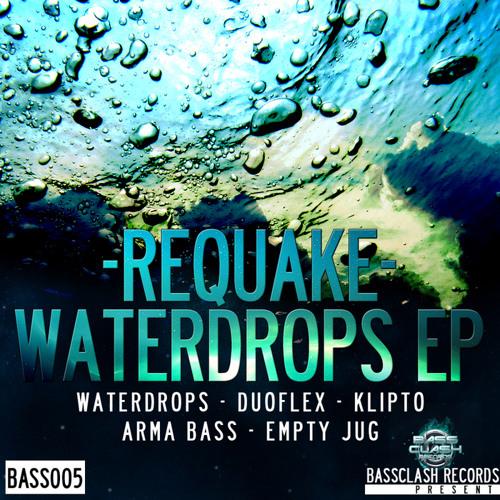 Requake - Waterdrops [Bassclash - Waterdrops EP]
