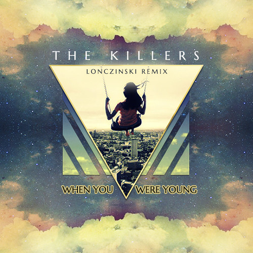 The Killers - When You Were Young (Lonczinski Remix)