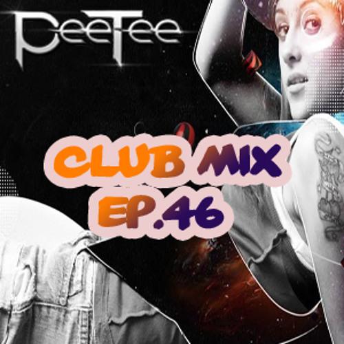 PeeTee - Electro & House Club Mix (November 2013) Ep.46
