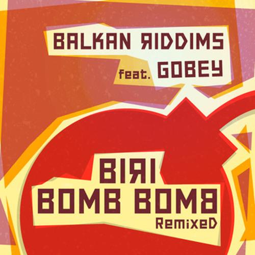 Balkan Riddims Feat. Gobey - Biri Bomb Bomb (Funkanizer remix)