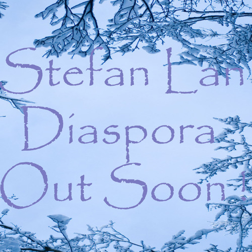 Stefan Lan - Diaspora (OUT Nov. 28th.) Preview