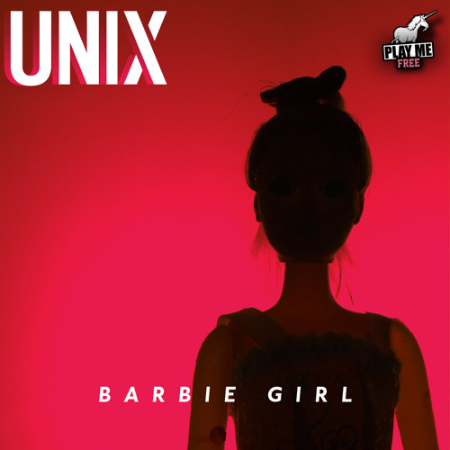 Unix - Barbie Girl (Original Mix) [Play Me Free]