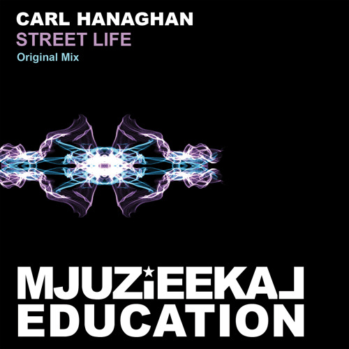 Carl Hanaghan - Street Life [OUT NOW]