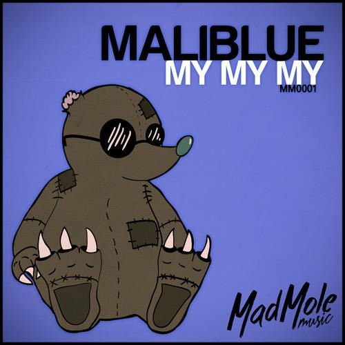 Maliblue - My My My [Mad Mole Music]
