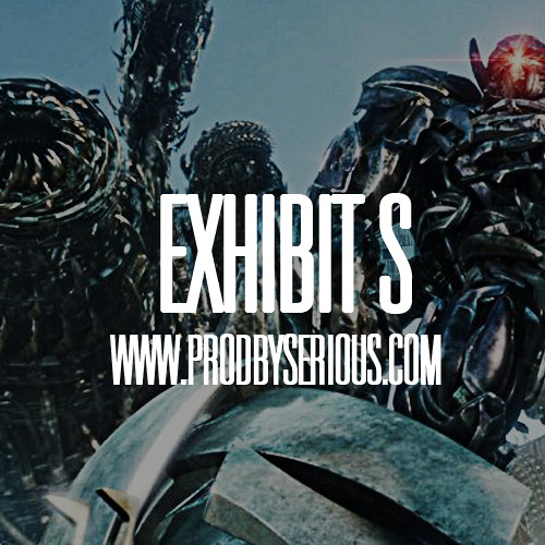 EXIBIT S | Buy @ www.ProdBySerious.com