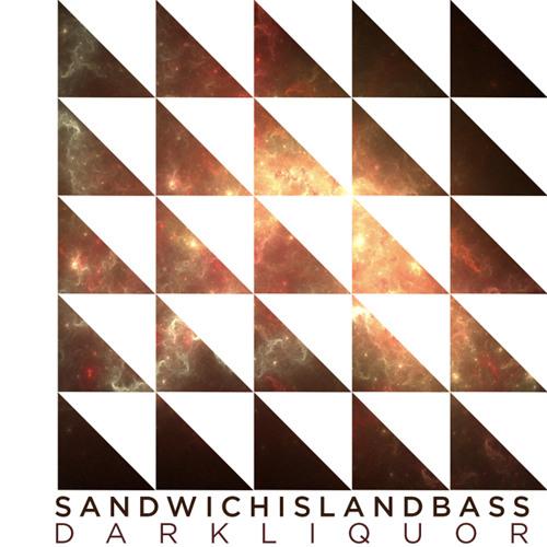Sandwich Island Bass - Dark Liquor EP