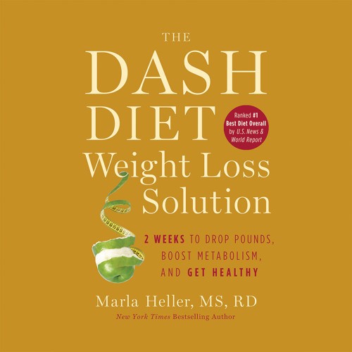 Dash Diet Weight Loss Solution By Maria Heller, Read by Suehyla El Attar - Audiobook Excerpt