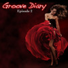 Groove Diary Episode 2