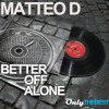 244# Matteo D - Better Off Alone [ Only the Best Record international ]