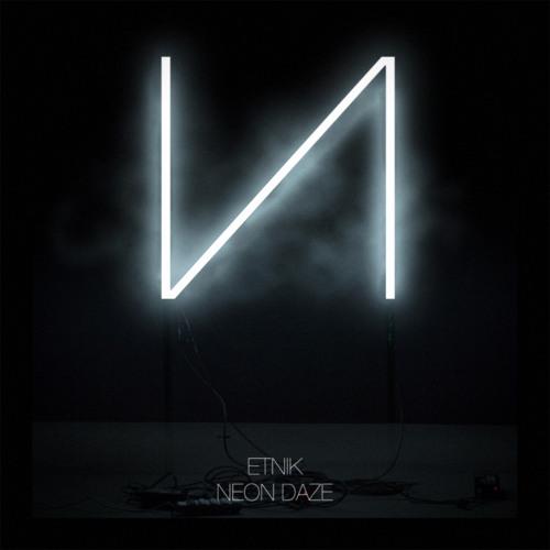 Etnik - Neon Daze (Mumbai Science Remix)