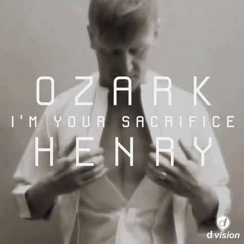 Ozark Henry - I'm Your Sacrifice (Francesco Rossi Remix)