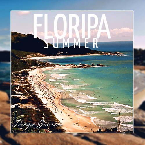 FLORIPA SUMMER Mixed By DIEGO GOMES