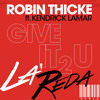 Robin Thicke ft. Kendrick Lamar - GIVE IT 2 U (La'Reda Remix)FREE DOWNLOAD