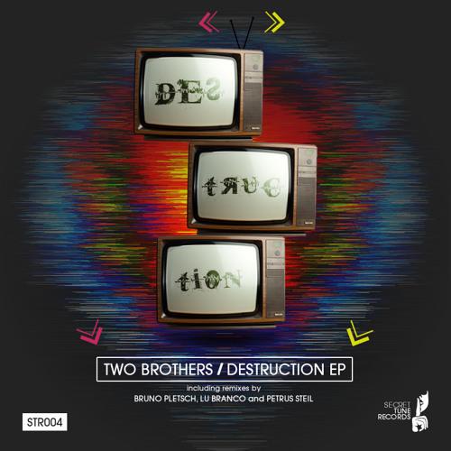 Two Brothers - Destruction (Original Mix) [STR004] OUT
