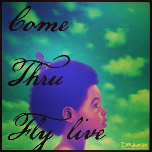 Come Thru - Fly Live