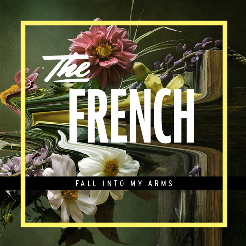 The French - Fall into my arms