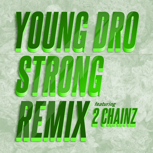 "Young Dro ""Stronger"" Feat. 2Chainz Prod. By DJ Mustard"