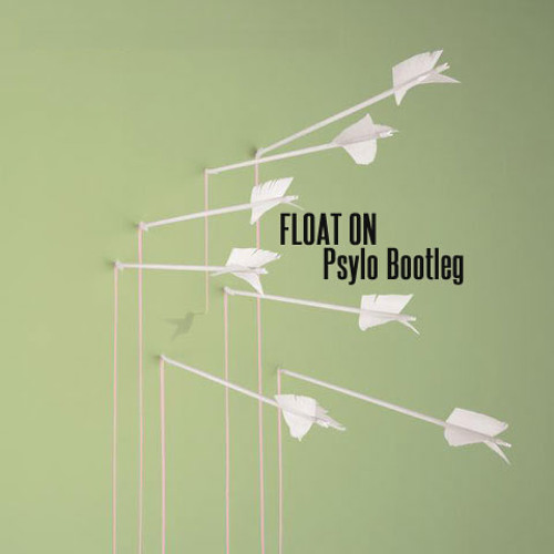 Float On Feat. Modest Mouse - Psylo Bootleg [Free Downloads]
