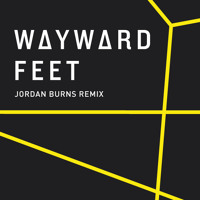 Wayward Feet (Jordan Burns Remix)
