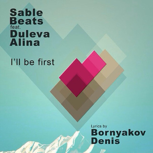 Sable Beats Feat. Alina Duleva – I'll Be First