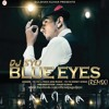 Yo Yo Honey Singh - Blue Eyes (Remix) - DJ Syo