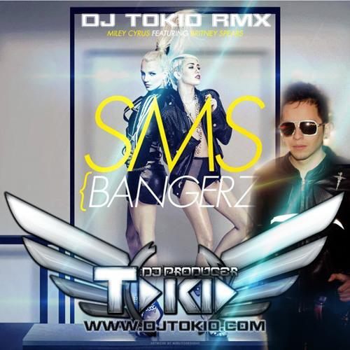 SMS (Bangerz) (Feat. Britney Spears) Dj Tokio Rmx