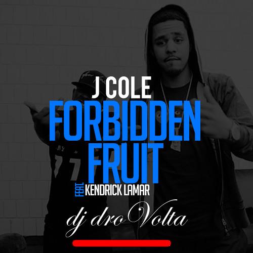 Forbidden Fruit - J.Cole Feat. Kendrick Lamar - dj droVolta