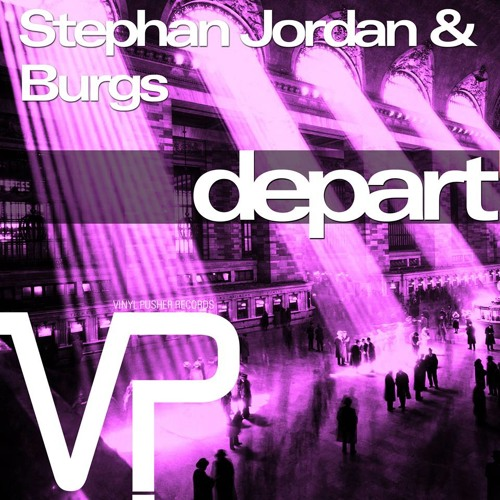 Stephan Jordan and Burgs - Depart (Original Mix) Out 19th Nov <VINYL PUSHER>