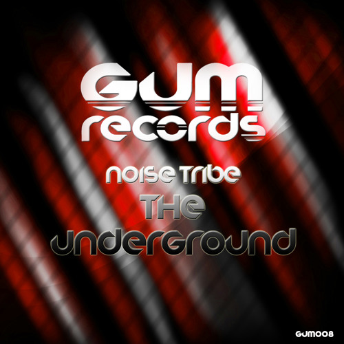 Noise Tribe - The Underground (Original Mix)- Out NOW @ GUM Records