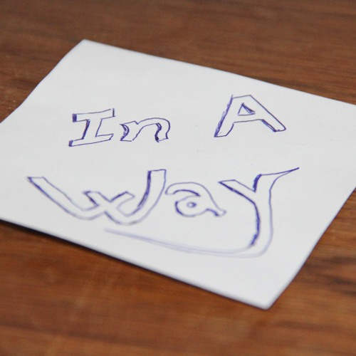 In A Way (collaboration project with Philip Bridle)