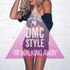 DMC Style - I'm Walking Away (THE TRACK IS NOT SIGNED TO LABEL)
