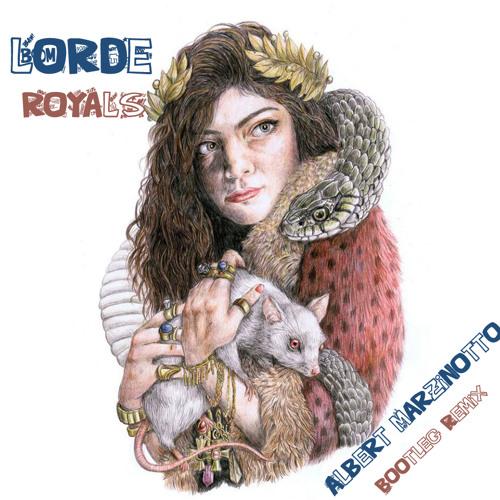 Lorde - Royals (Albert Marzinotto Bootleg Remix) FREE DOWNLOAD