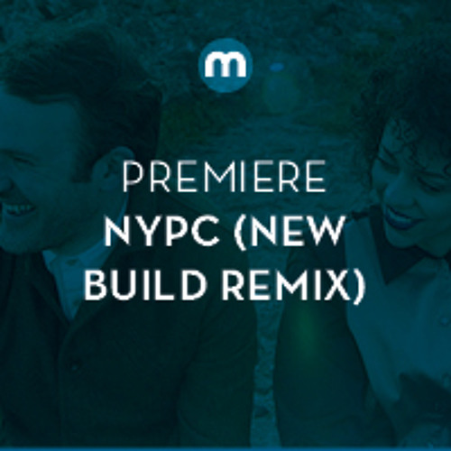 Premiere: NYPC 'Things Like You' (New Build remix)
