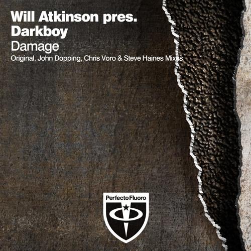 Will Atkinson pres. Darkboy - Damage (John Dopping Shade)