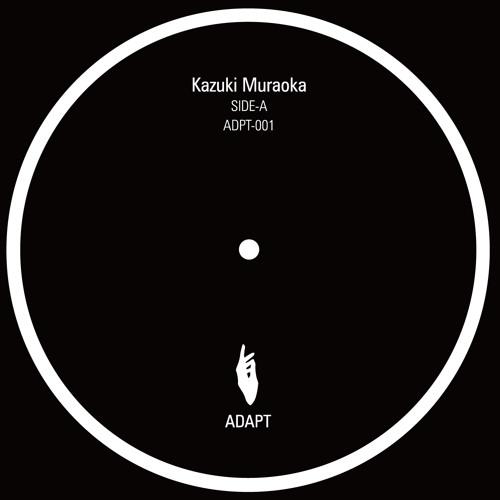 [ADPT-001] Kazuki Muraoka / EP01 - Side A