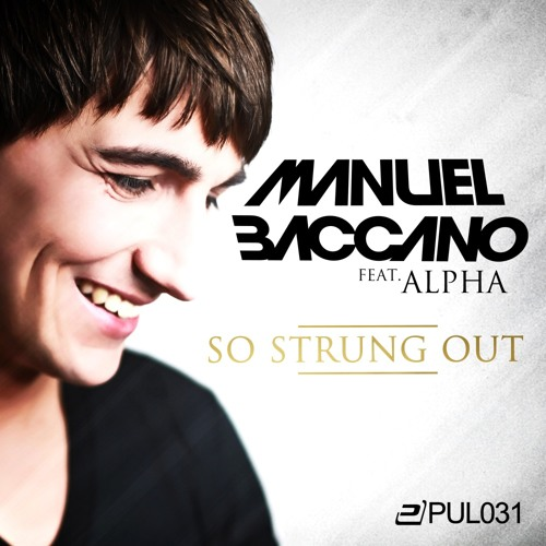 Manuel Baccano feat Alpha - So Strung Out (Crystal Rock Remix)