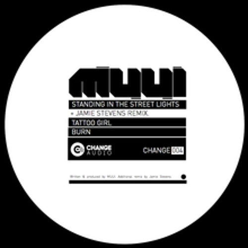 MUUI - Standing in the Street Lights (Jamie Stevens Remix) [Change Audio] LoQual Preview