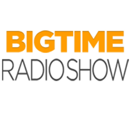 Big Time Radio Show - Episode 8: Cooking Up Some Subterfuge