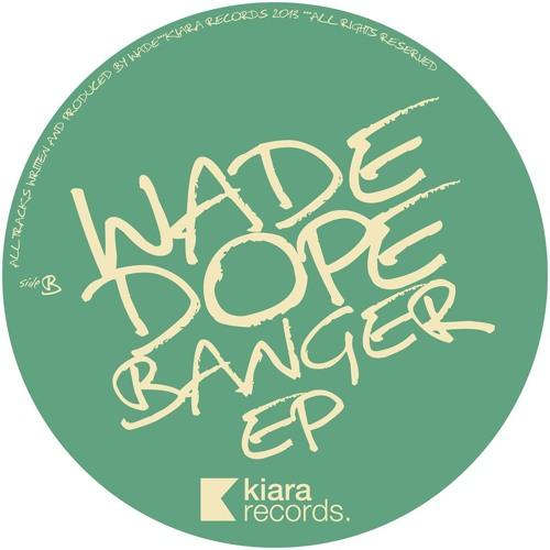 Wade - Dopebanger (Original)